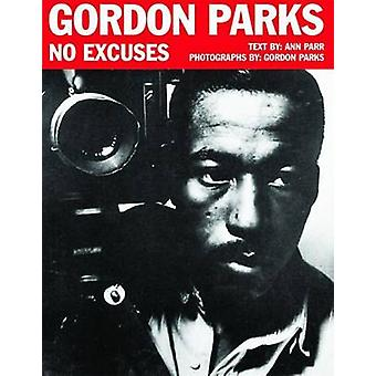 Gordon Parks - No Excuses by Ann Parr - Gordon Parks - 9781589804111 B