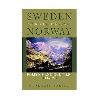 Schweden und Norwegen Visionen: Politik und Kultur, 1814-1905