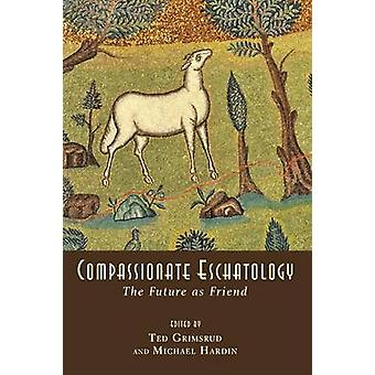 Compassionate Eschatology by Grimsrud & Ted