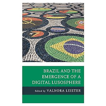 Brazil and the Emergence of a Digital Lusosphere by Leister & Valnora