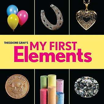 Theodore Grays My First Elements by Theodore Gray