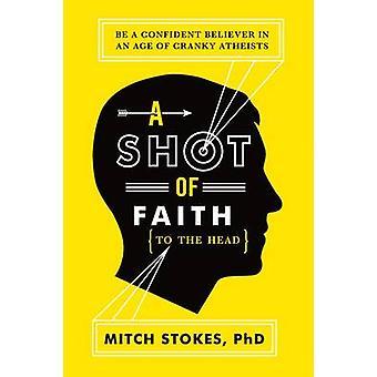 Et skud af tro til hovedet af Mitch Stokes