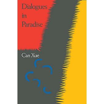 Dialogues In Paradise by Xue Can