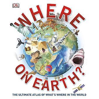 Hvor i alverden The Ultimate Atlas of Whats Where in the World af DK