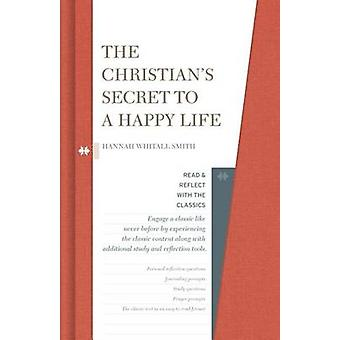 The Christian's Secret to a Happy Life by Hannah Whitall Smith - 9781