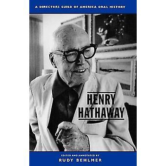 Henry Hathaway A Directors Guild of America Oral History A Directors Guild of America Oral History von Behlmer & Rudy