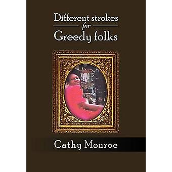 Different strokes for Greedy folks by Monroe & Cathy