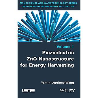Piezoelectric Zno Nanostructure for Energy Harvesting by LeprinceWang & Yamin