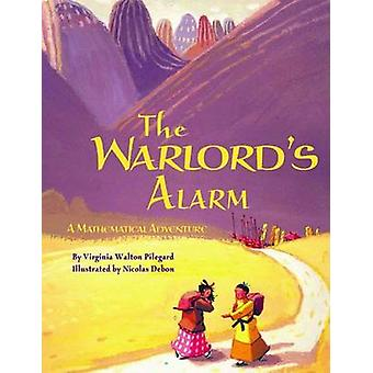 The Warlord's Alarm by Virginia Walton Pilegard - Nicolas Debon - 978