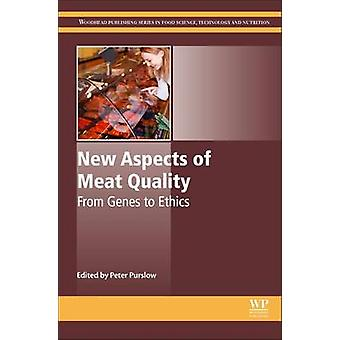 New Aspects of Meat Quality From Genes to Ethics by Purslow & Peter P.