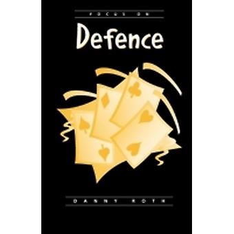 Focus on Defense by Roth & Danny