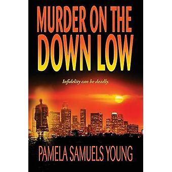 Murder on the Down Low by Young & Pamela Samuels