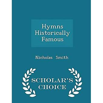 Hymns Historically Famous  Scholars Choice Edition by Smith & Nicholas