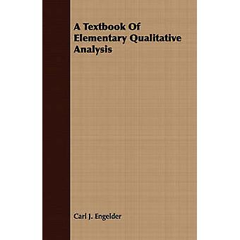 A Textbook Of Elementary Qualitative Analysis by Engelder & Carl J.