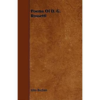 Poems Of D. G. Rossetti by Buchan & John