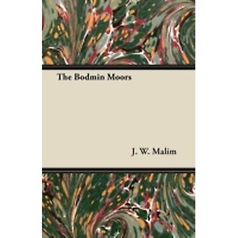 The Bodmin Moors by Malim & J. W.