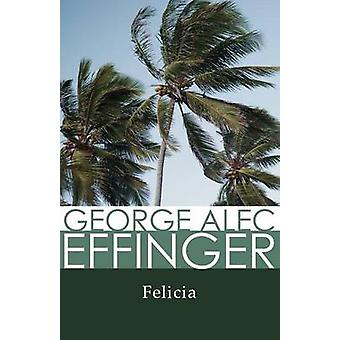Felicia by Effinger & George A