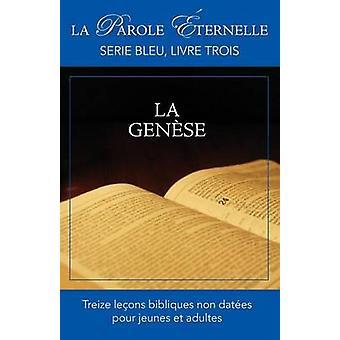 La Genese La Parole Eternelle Serie Bleu Livre Trois by Manoly & Roberto