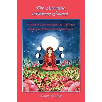The Moontime Harmony Journal by Wolper & Donna