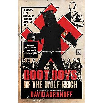 Boot Boys of the Wolf Reich by Agranoff & David