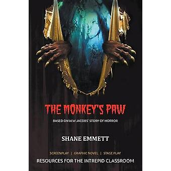 The Monkeys Paw Resources for the intrepid classroom by Emmett & Shane M