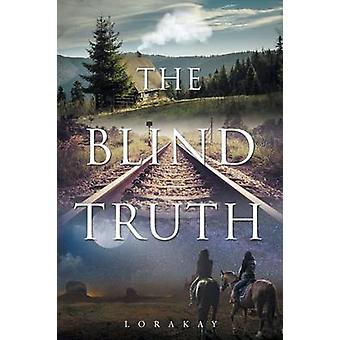The Blind Truth by LoraKay