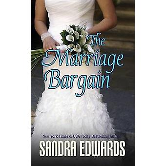 The Marriage Bargain by Edwards & Sandra