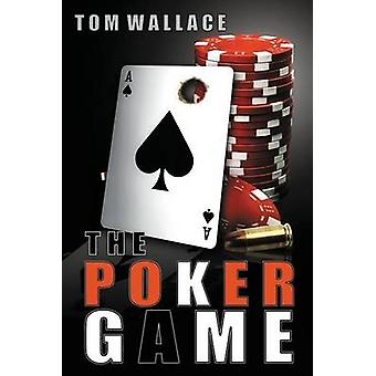 The Poker Game A Jack Dantzler Mystery by Wallace & Tom