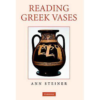 Reading Greek Vases by Steiner & Ann