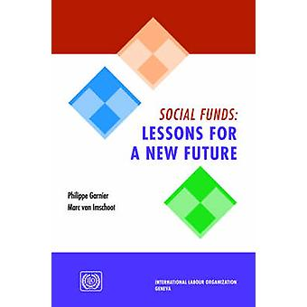 Social funds Lessons for a new future by Garnier & Philippe