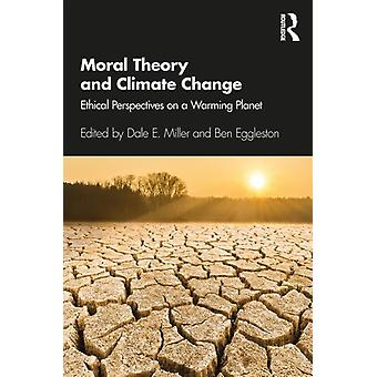Moral Theory and Climate Change by Dale E Miller