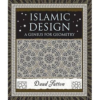 Islamic Design - A Genius for Geometry by Daud Sutton - 9780802716354