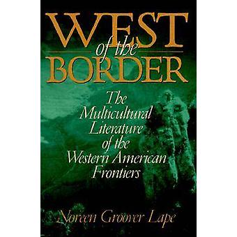 West of the Border - The Multicultural Literature of the Western Ameri