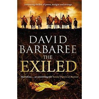 The Exiled - A powerful novel of ambition and treachery by David Barba