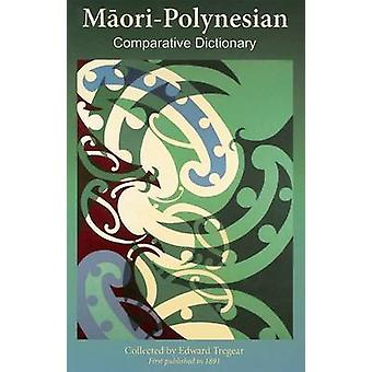 Maori-Polynesian Comparative Dictionary by Edward Tregear - 978188352