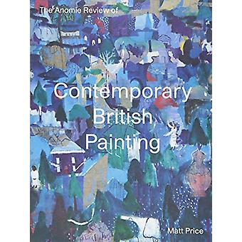 The Anomie Review of Contemporary British Painting by Matt Price - 97