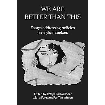 We are Better Than This - Essays and Poems on Australian Asylum Seeker