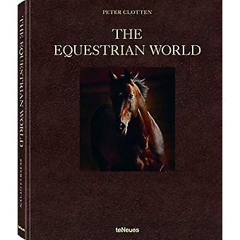 The Equestrian World by Peter Clotten - 9783961710089 Book