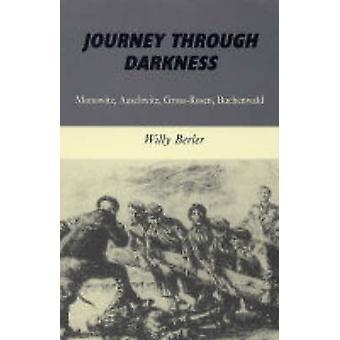 Journey through Darkness - Monowitz - Auschwitz - Gross-Rosen - Buchen