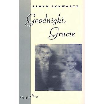 Goodnight - Gracie by Lloyd Schwartz - 9780226742052 Book