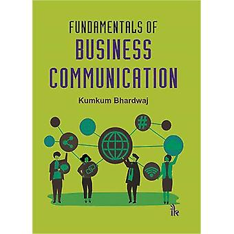 Fundamentals of Business Communication by Kumkum Bhardwaj - 978938590