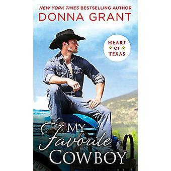 My Favorite Cowboy by Donna Grant - 9781250169020 Book