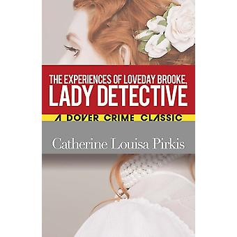 Experiences of Loveday Brooke Lady Detective by Catherine Louisa Pirkis