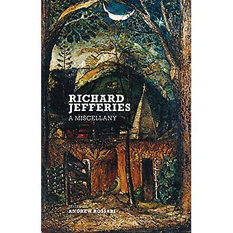 Richard Jefferies - A Miscellany by Richard Jefferies - 9781912916054