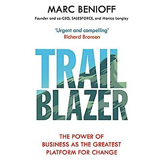 Trailblazer - The Power of Business as the Greatest Platform for Chang