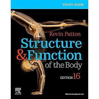 Study Guide for Structure & Function of the Body by Kevin T. Patt