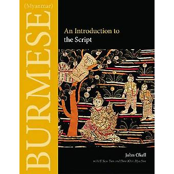 Burmese (Myanmar) - An Introduction to the Script by John Okell - 9780