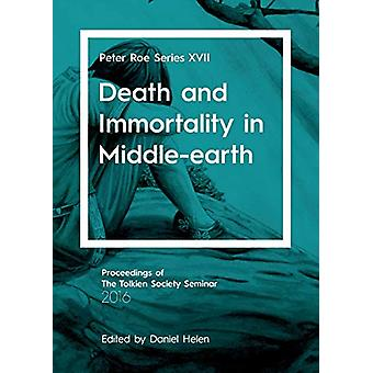 Death and Immortality in Middle-earth by Daniel Helen - 9781911143338