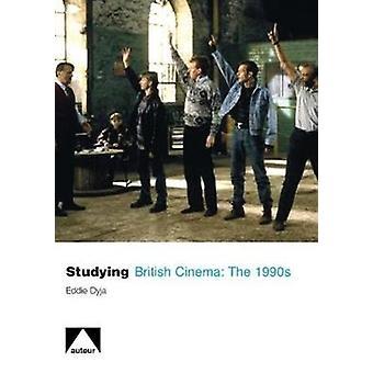 Studying British Cinema - 1990s by Eddie Dyja - 9781906733032 Book
