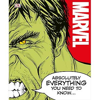 Marvel Absolutely Everything You Need to by Adam Bray & John Sazaklis & Lorraine Cink & Sven Wilson